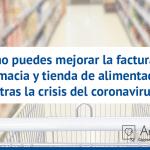 Cómo puedes mejorar la facturación de tu farmacia y tienda de nutrición online tras la crisis del coronavirus